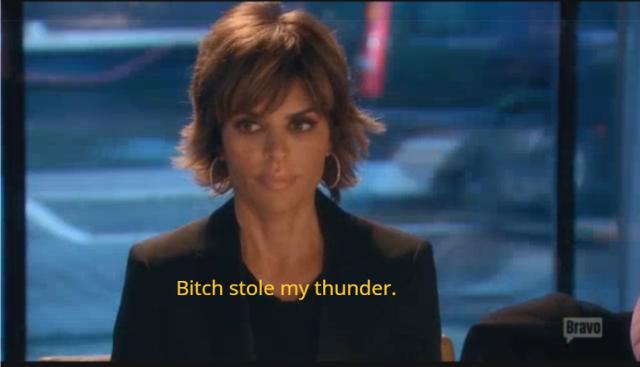 5 - Bitch stole my thunder